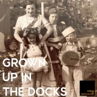 Grown up in the Docks